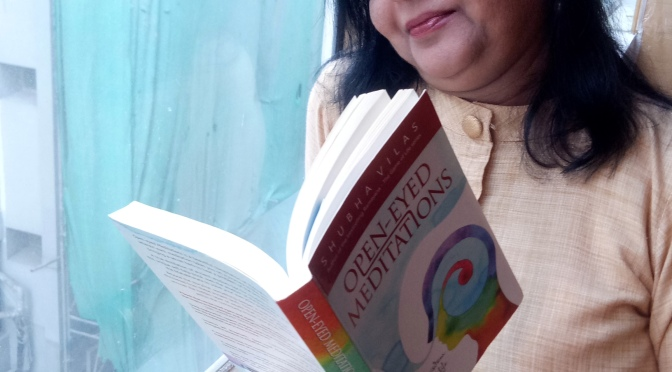 Open Eyed Meditations: Distillation of ancient wisdom for Modern Lives