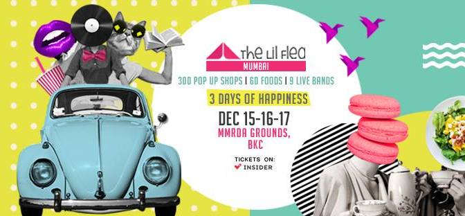 Head towards The Lil Flea Mumbai, this weekend!